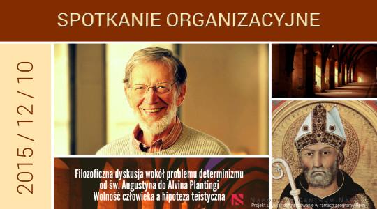 """""""Filozoficzna dyskusja wokół problemu determinizmu..."""". Spotkanie organizacyjne"""